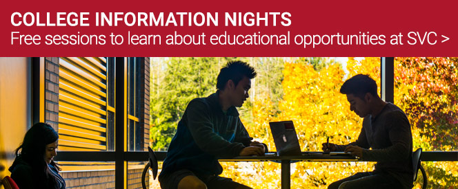 College Information Nights to learn about your education opportunities at SVC