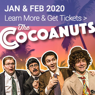 The Cocoanuts this January and February. Purchase tickets Now.