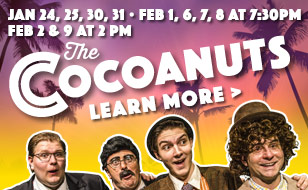 The Skagit Valley College Drama Department presents The Cocoanuts. To learn more click here.