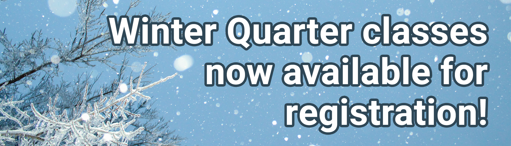 Winter Quarter classes now available for registration!