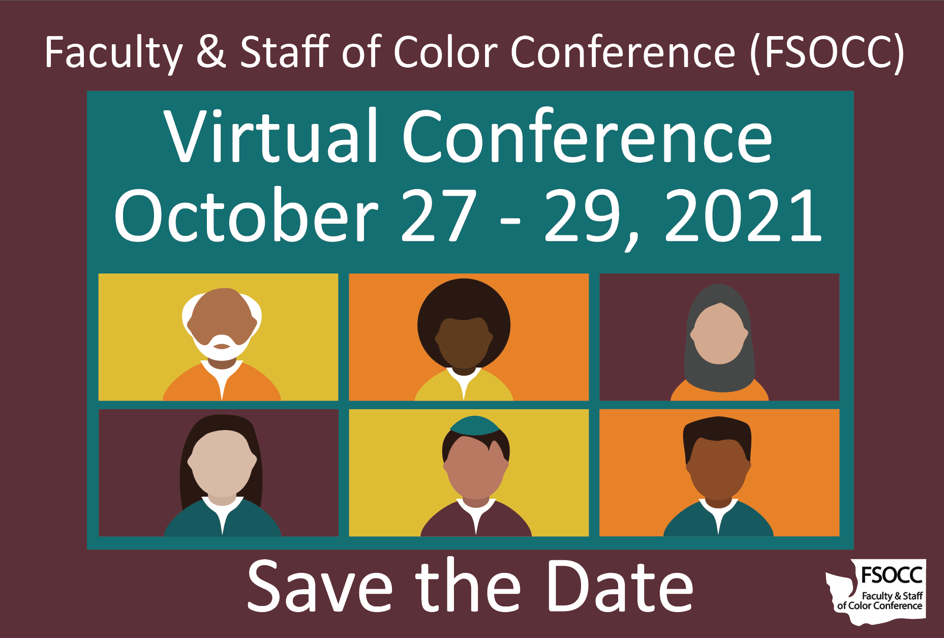 Save the Date for 2021 Factuly & Staff of Color Conference. Virtual Conference October 27 to 29.